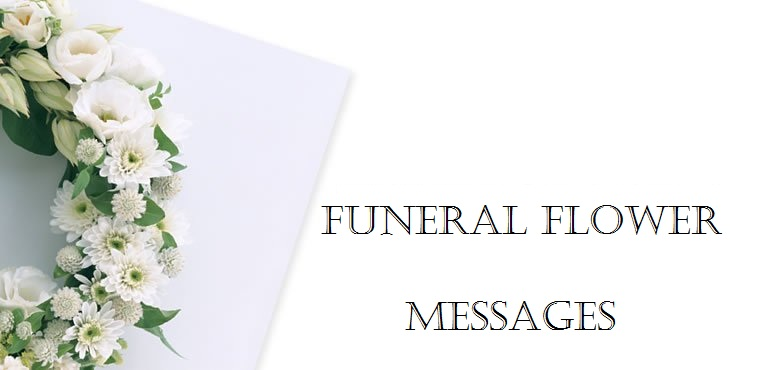 funeral flower messages what to write on funeral flower card